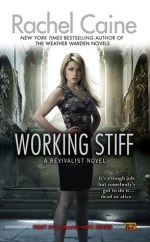 Book Review: Rachel Caine's Working Stiff