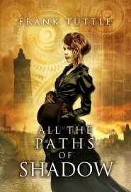 All the Paths of Shadow (Paths of Shadow, #1)