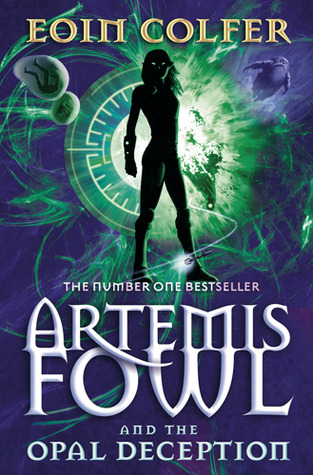 Artemis Fowl and The Opal Deception (#4) by Eoin Colfer