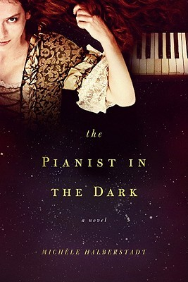 The Pianist in the Dark by Michele Halberstadt