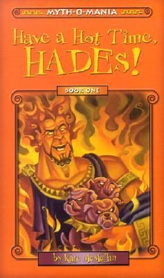Have A Hot Time Hades Myth O Mania 1 By Kate