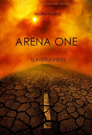 Arena One (The Survival Trilogy, #1) by Morgan Rice