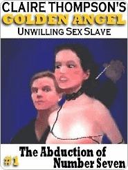 Golden Angel, Unwilling Sex Slave 1: The Abduction of Number Seven