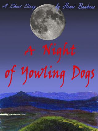 A Night Of Yowling Dogs