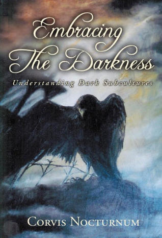 Embracing the Darkness: Understanding Dark Subcultures