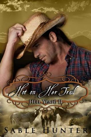 Hot on Her Trail (Hell Yeah!, #2)