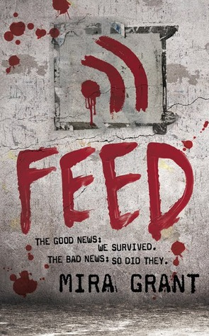 Feed, newsflesh trilogy, mira grant