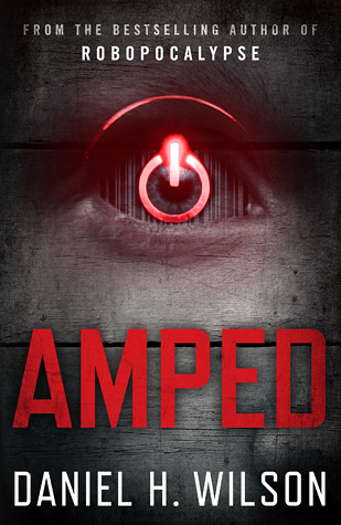 Amped by Daniel H Wilson
