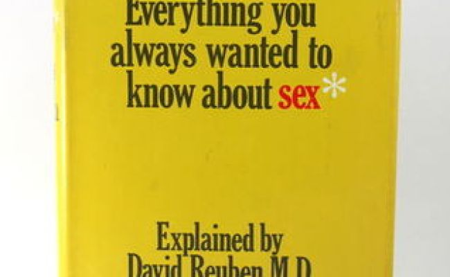 Everything You Always Wanted To Know About Sex But Were Afraid To Ask By David Reuben Reviews