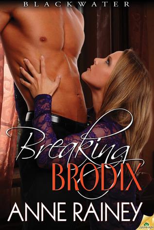 Breaking Brodix (Blackwater, #3)