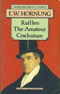 Raffles: The Amateur Cracksman (Wordsworth Classics)