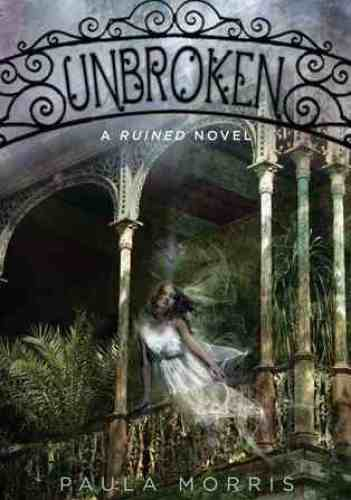 Unbroken by Paula Morris | reading, books, book covers, cover love, ghosts