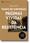 Tempo de Subversão - Páginas Vividas da Resistência
