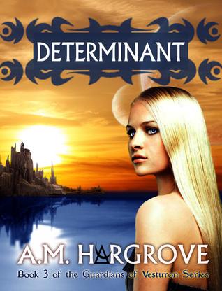 Determinant (The Guardians of Vesturon #3)