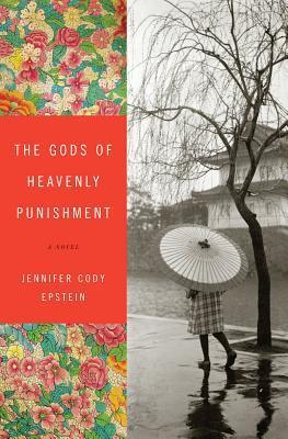 The Gods of Heavenly Punishment Jennifer Cody Epstein