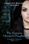 The Vampire Hunter's Daughter:  Complete Collection