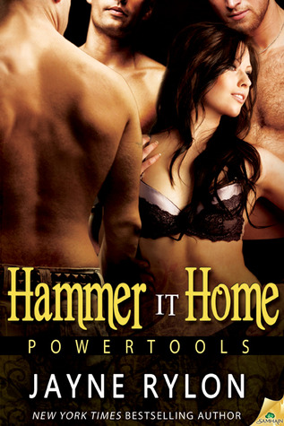 Hammer It Home (Powertools, #6)