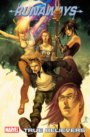 Runaways, Volume 4: True Believers