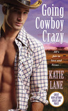 Going Cowboy Crazy (Deep in the Heart of Texas, #1)