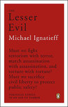The Lesser Evil: Political Ethics in an Age of Terror