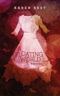 A Floating World by Karen D. Best