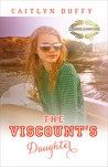 The Viscount's Daughter (Treadwell Academy, #3)