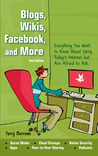 Blogs, Wikis, Facebook, and More: Everything You Want to Know About Using Today's Internet but Are Afraid to Ask