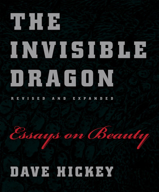The invisible dragon : essays on beauty / Dave Hickey