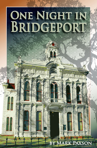 One Night in Bridgeport by Mark Paxson