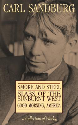 A Collection of Works: Smoke and Steel / Slabs of the Sunburnt West / Good Morning, America