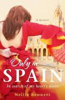 Only in Spain: In Search of My Heart's Desire