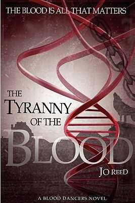 The Tyranny of the Blood (Blood Dancers, #1)