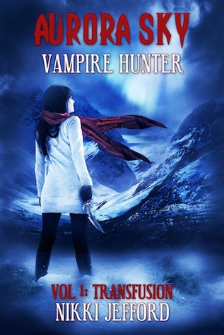 Transfusion (Aurora Sky: Vampire Hunter, #1)