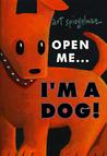 Open Me...I'm a Dog!