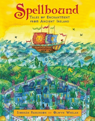 Spellbound: Tales of Enchantment from Ancient Ireland