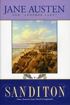 Sanditon: Jane Austen's Last Novel Completed