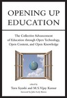 Opening Up Education: The Collective Advancement of Education Through Open Technology, Open Content, and Open Knowledge