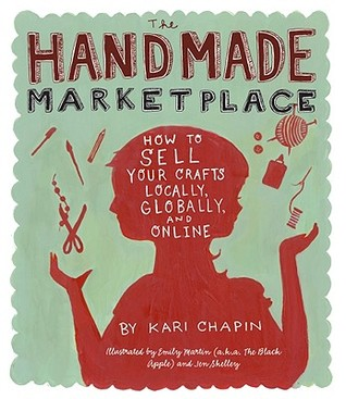 The Handmade Marketplace, by Kari Chapin
