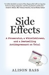 Side Effects: A Prosecutor, a Whistleblower and a Bestselling Antidepressant on Trial