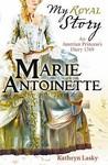 Marie Antoinette: An Austrian Princess's Diary, 1769