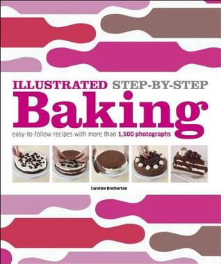 Illustrated Step-By-Step Baking