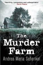 Book Review: Andrea Maria Schenkel's The Murder Farm