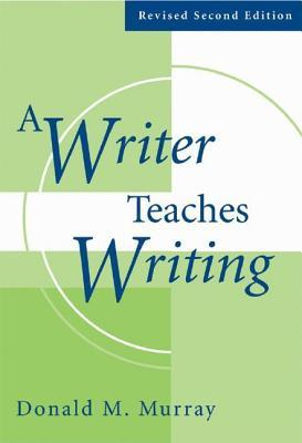 A Writer Teaches Writing
