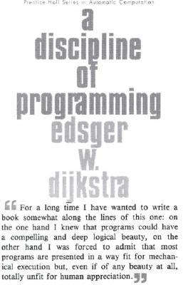 A Discipline of Programming by Edsger W. Dijkstra