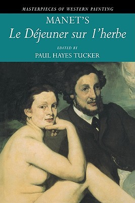Manet's Le déjeuner sur l'herbe / edited by Paul Hayes Tucker