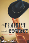 The Feminist and the Cowboy: An Unlikely Love Story