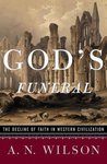 God's Funeral: The Decline of Faith in Western Civilization