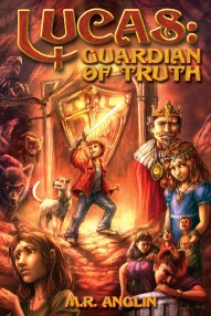 Lucas: Guardian of Truth by M.R.  Anglin