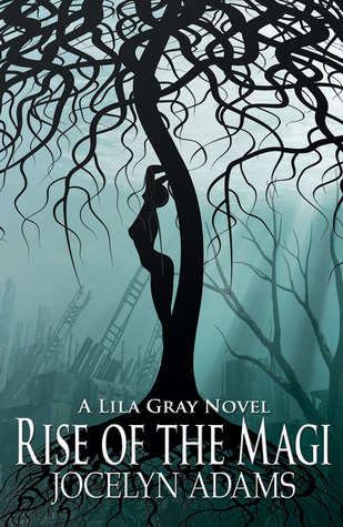 Rise of the Magi (Lila Gray, #3)