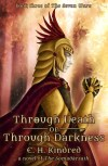 Through Death Or Through Darkness by E.H. Kindred